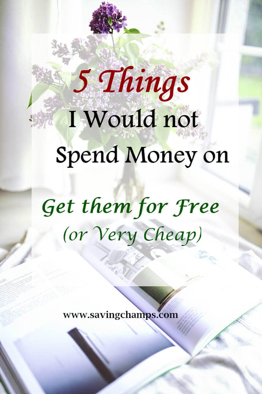 Things not to spend money on get them for free or very cheap