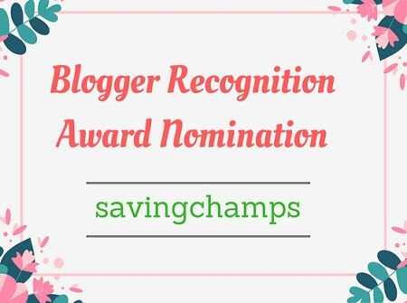 Blogger Recognition Award Nomination- Savingchamps